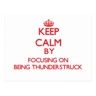 Keep Calm by focusing on Being Thunderstruck Postcard