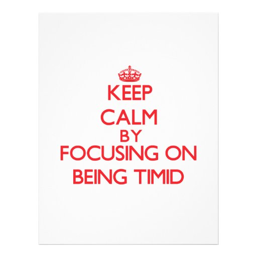 Keep Calm by focusing on Being Timid Flyers