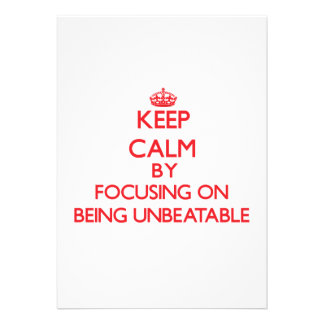 Keep Calm by focusing on Being Unbeatable Invite
