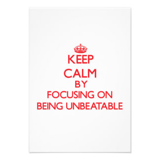 Keep Calm by focusing on Being Unbeatable Personalized Announcements