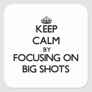 Keep Calm by focusing on Big Shots Square Stickers