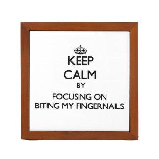 Keep Calm by focusing on Biting My Fingernails Desk Organizer