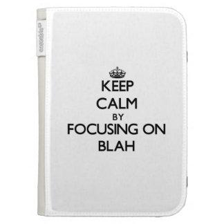 Keep Calm by focusing on Blah Kindle Keyboard Covers