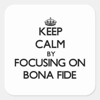 Keep Calm by focusing on Bona Fide Stickers