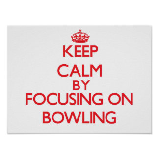 Keep Calm by focusing on Bowling Print