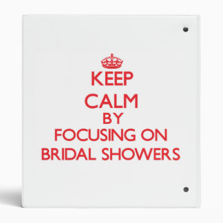 Keep Calm by focusing on Bridal Showers 3 Ring Binders