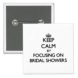 Keep Calm by focusing on Bridal Showers Pins