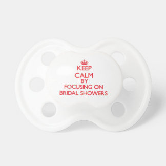 Keep Calm by focusing on Bridal Showers Baby Pacifiers