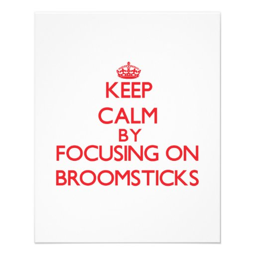 Keep Calm by focusing on Broomsticks Full Color Flyer