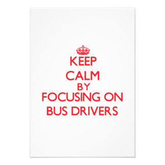 Keep Calm by focusing on Bus Drivers Announcement