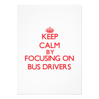 Keep Calm by focusing on Bus Drivers Custom Invite