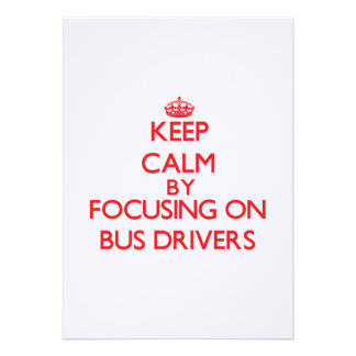 Keep Calm by focusing on Bus Drivers Custom Announcements