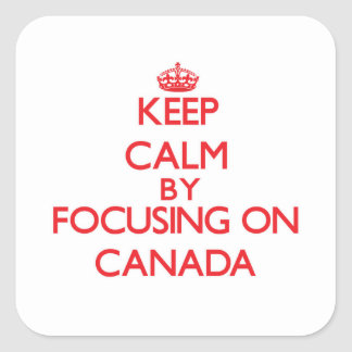 Keep Calm by focusing on Canada Square Sticker