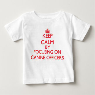 Keep Calm by focusing on Canine Officers T-shirt