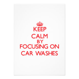 Keep Calm by focusing on Car Washes Custom Announcement