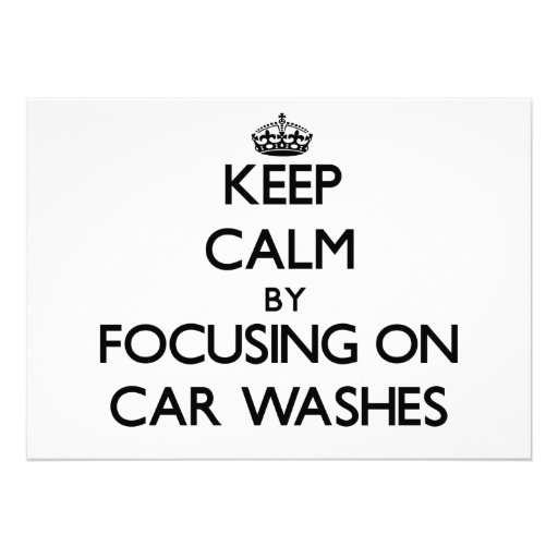 Keep Calm by focusing on Car Washes Personalized Invites