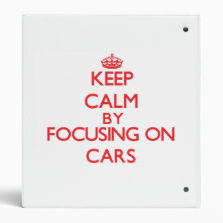 Keep Calm by focusing on Cars 3 Ring Binder