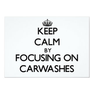 "Keep Calm by focusing on Carwashes 5"" X 7"" Invitation Card"