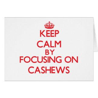 Keep Calm by focusing on Cashews Card