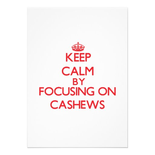 Keep Calm by focusing on Cashews Personalized Invites