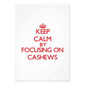 Keep Calm by focusing on Cashews Personalized Invite