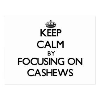 Keep Calm by focusing on Cashews Postcard
