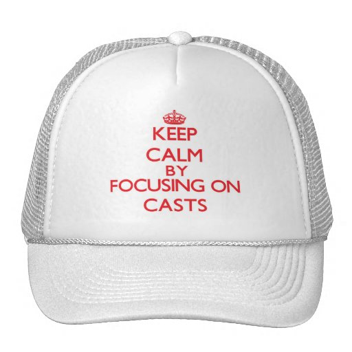 Keep Calm by focusing on Casts Mesh Hats