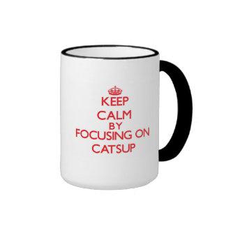 Keep Calm by focusing on Catsup Coffee Mugs