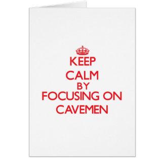 Keep Calm by focusing on Cavemen Greeting Card