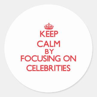 Keep Calm by focusing on Celebrities Round Sticker