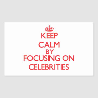 Keep Calm by focusing on Celebrities Stickers