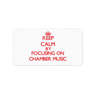 Keep Calm by focusing on Chamber Music Labels