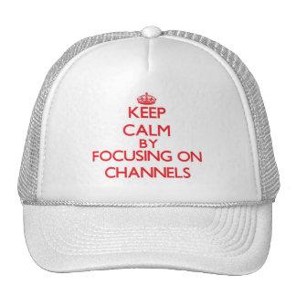 Keep Calm by focusing on Channels Trucker Hat