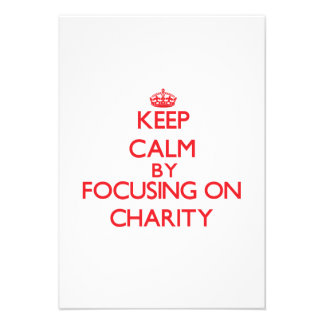 Keep Calm by focusing on Charity Invitations