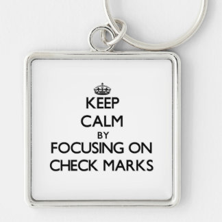 Keep Calm by focusing on Check Marks Keychain