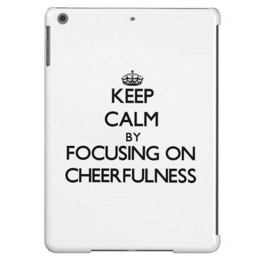 Keep Calm by focusing on Cheerfulness iPad Air Case