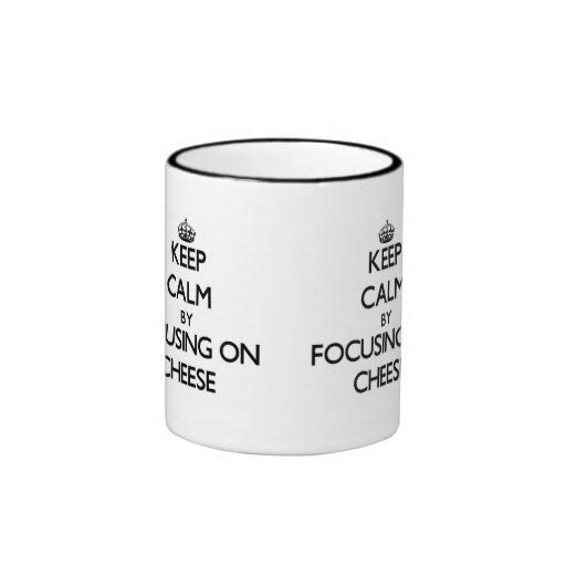Keep Calm by focusing on Cheese Mug
