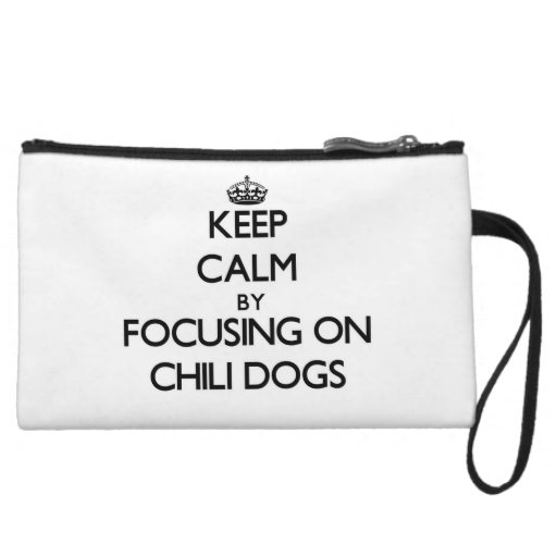 Keep Calm by focusing on Chili Dogs Wristlet Purses