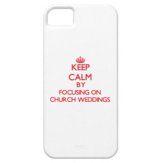 Keep Calm by focusing on Church Weddings iPhone 5/5S Cover