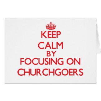 Keep Calm by focusing on Churchgoers Greeting Card