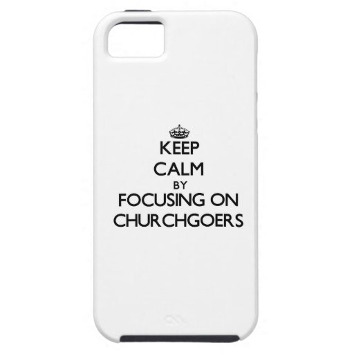 Keep Calm by focusing on Churchgoers iPhone 5/5S Case