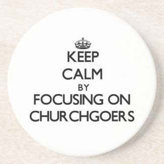 Keep Calm by focusing on Churchgoers Beverage Coasters