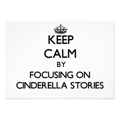 Keep Calm by focusing on Cinderella Stories Custom Invitation