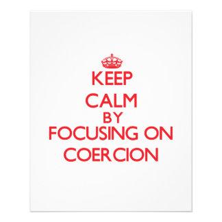 Keep Calm by focusing on Coercion Custom Flyer