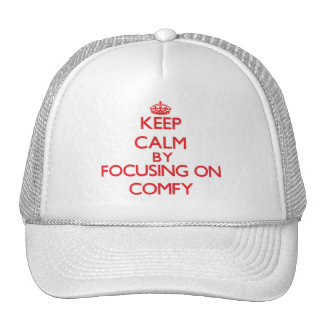 Keep Calm by focusing on Comfy Hat