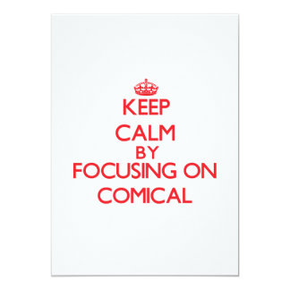 Keep Calm by focusing on Comical Custom Announcements