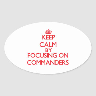 Keep Calm by focusing on Commanders Oval Sticker