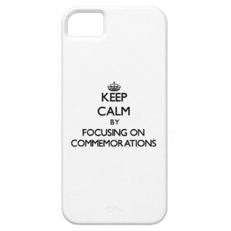 Keep Calm by focusing on Commemorations iPhone 5 Covers