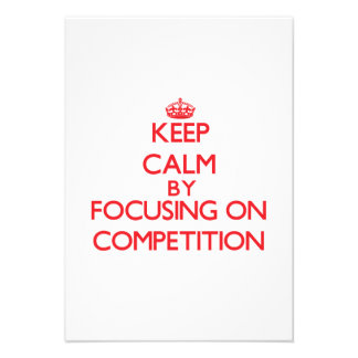Keep Calm by focusing on Competition Announcements