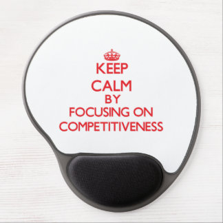 Keep Calm by focusing on Competitiveness Gel Mouse Pads